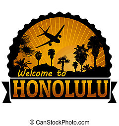 Welcome to Honolulu travel label or stamp on white, vector illustration