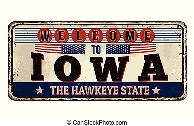 Welcome to Iowa vintage rusty metal sign