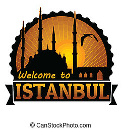 Welcome to Istanbul travel label or stamp on white, vector illustration
