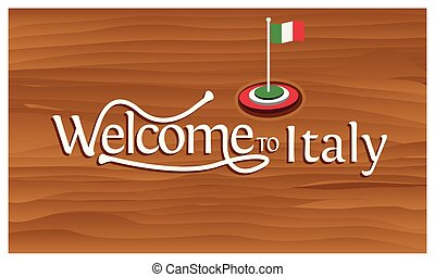Welcome to Italy poster with Italy flag, time to travel Italy. vector illustration isolated