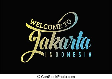 Welcome To Jakarta Word Text Creative Font Design Illustration. Welcome sign