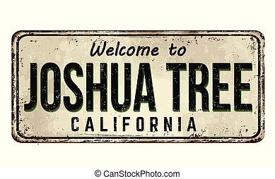 Welcome to Josua Tree vintage rusty metal sign on a white ...