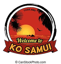 Welcome to Ko Samui stamp - Welcome to Ko Samui concept in...