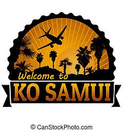 Ko Samui travel label or stamp - Welcome to Ko Samui travel...