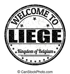 Welcome to Liege stamp - Welcome to Liege, Belgium grunge ...