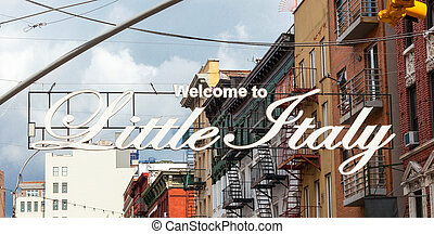 Welcome to Little Italy sign in Lower Manhattan. - NEW YORK...