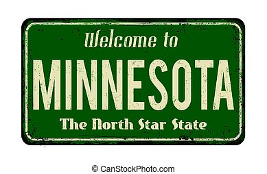 Welcome to Minnesota vintage rusty metal sign