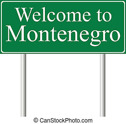 Welcome to Montenegro, concept road sign isolated on white...