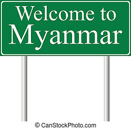 Welcome to Myanmar, concept road sign isolated on white...