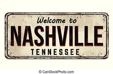 Welcome to Nashville vintage rusty metal sign on a white ...