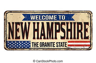 Welcome to New Hampshire vintage rusty metal sign on a white...