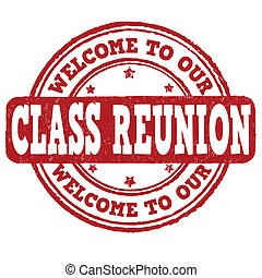 Welcome to our class reunion grunge rubber stamp on white, vector illustration