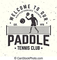 Welcome to our paddle tennis club badge, emblem or sign. Vector illustration.