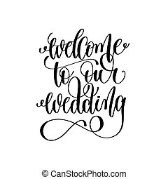 welcome to our wedding black and white hand ink lettering