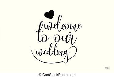 welcome to our wedding typography text with love heart
