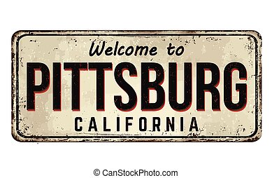 Welcome to Pittsburg vintage rusty metal sign