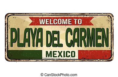 Welcome to Playa del Carmen vintage rusty metal sign on a white background, vector illustration