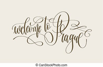 welcome to Prague - hand lettering inscription text