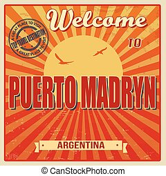 Vintage Touristic Welcome Card - Puerto Madryn, Argentina, vector illustration