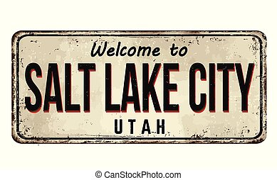 Welcome to Salt Lake City vintage rusty metal sign