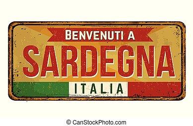 Welcome to Sardinia (in italian language),vintage rusty...