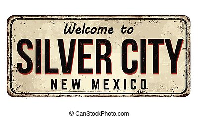 Welcome to Silver City vintage rusty metal sign