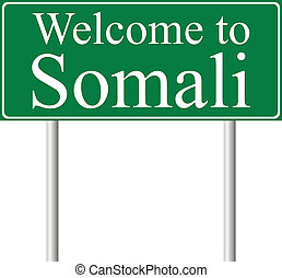 Welcome to Somali, concept road sign