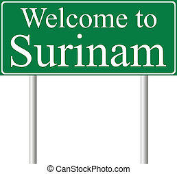 Welcome to Surinam, concept road sign