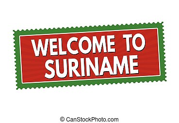 Welcome to Suriname sticker or stamp