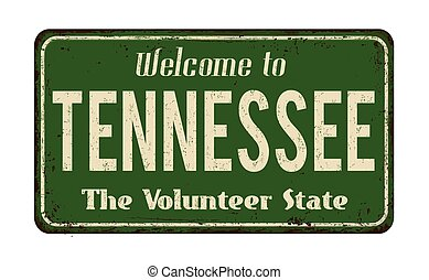 Welcome to Tennessee vintage rusty metal sign on a white...