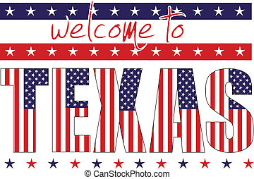 welcome to Texas sign designed as USA flag