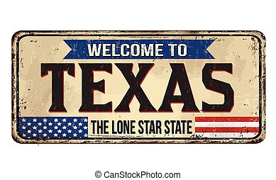 Welcome to Texas vintage rusty metal sign