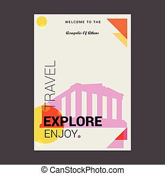 Welcome to The Acropolis of Athens , Greece Explore, Travel Enjoy Poster Template