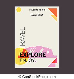 Welcome to The Ayers Rock, Australia Explore, Travel Enjoy Poster Template