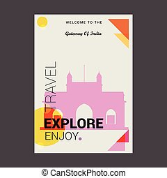 Welcome to The Gateway of India Maharashtra, India Explore, Travel Enjoy Poster Template