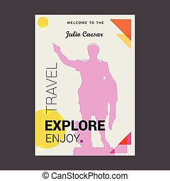 Welcome to The Julio Caesar Explore, Travel Enjoy Poster Template