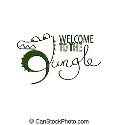 Welcome to the Jungle, Funny and Cute Text. Vector Illustration.
