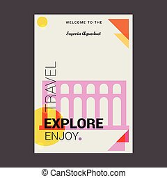 Welcome to The Segovia Aqueduct, Spain Explore, Travel Enjoy Poster Template