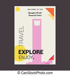 Welcome to The Shanghai World Financial Center Shanghai Shi, China Explore, Travel Enjoy Poster Template