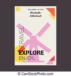 Welcome to The Windmills, Netherlands Explore, Travel Enjoy Poster Template