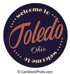 Welcome to Toledo Ohio tourism badge or label sticker....