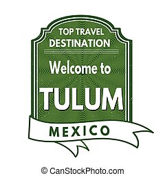 Welcome to Tulum stamp - Grunge rubber stamp with text...