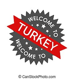 Welcome to TURKEY. Round label with red ribbon.