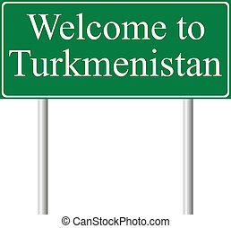 Welcome to Turkmenistan, concept road sign