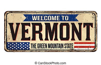 Welcome to Vermont vintage rusty metal sign on a white ...