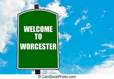 Welcome to WORCHESTER - Green road sign with greeting...