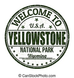 Welcome to Yellowstone grunge rubber stamp on white background, vector illustration