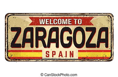 Welcome to Zaragoza vintage rusty metal sign