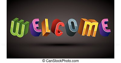 Welcome word made with 3d retro style geometric letters.
