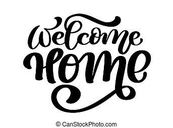 welkom, poster., thuis, moderne, text., vrijstaand, illustratie, hand, calligraphy., vector, artistiek, inkt, getrokken, lettering., of, kaart
